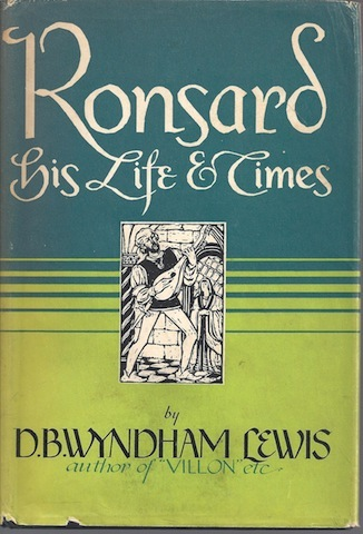 Image for Ronsard His Life & Time Lewis 1944 First Edition