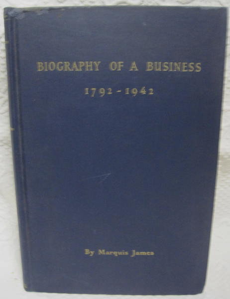 Image for Biography of a Business 1792-1942 Marquis James
