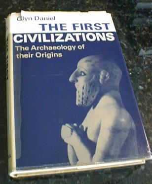 Image for The First Civilizations Archaeology of Origins Daniel