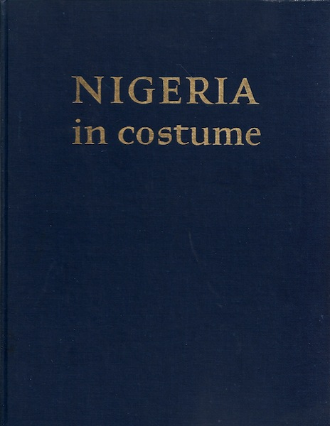 Image for Nigeria in Costume 1960 Shell Co Color Illustrations