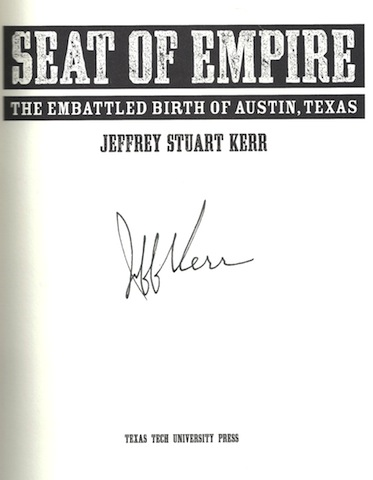 Image for Seat of Empire The Embattled Birth of Austin Texas SIGNED