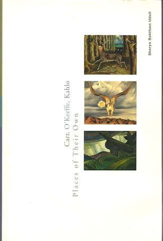 Image for Carr, O`Keeffe, Kahlo: Places of Their Own