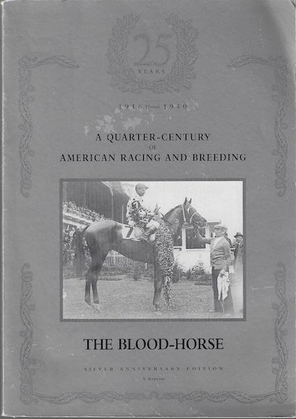 Image for The Blood-horse, a Quarter-century American Racing and Breeding, 1916 Through 1940, Silver Anniversary Edition [A Reprint]