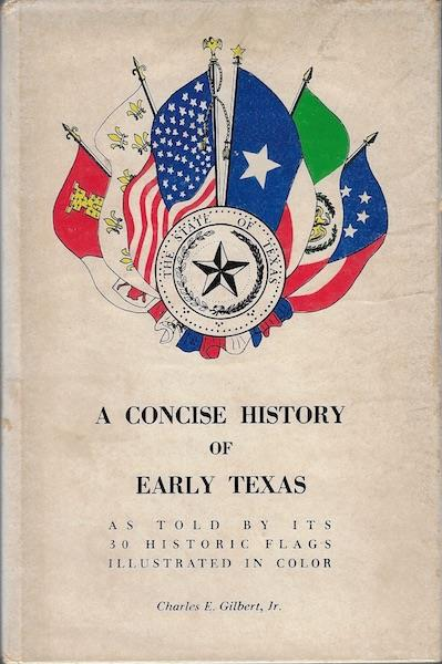 Image for A concise history of early Texas, 1519 to 1861: [as told by its 30 historic flags illustrated in color,