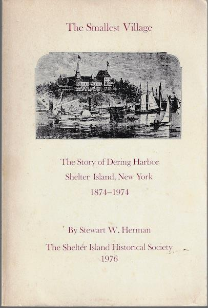 Image for The smallest village: The story of Dering Harbor, Shelter Island, New York 1874-1974