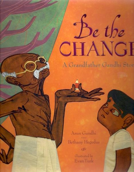 Image for Be the Change: A Grandfather Gandhi Story SIGNED