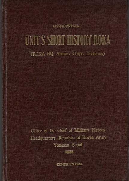 Image for Unit?s Short History, ROKA (ROKA HQ Armies Corps Divisions).