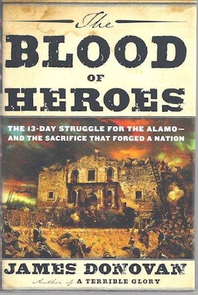 Image for The Blood of Heroes The 13-Day Struggle for the Alamo SIGNED