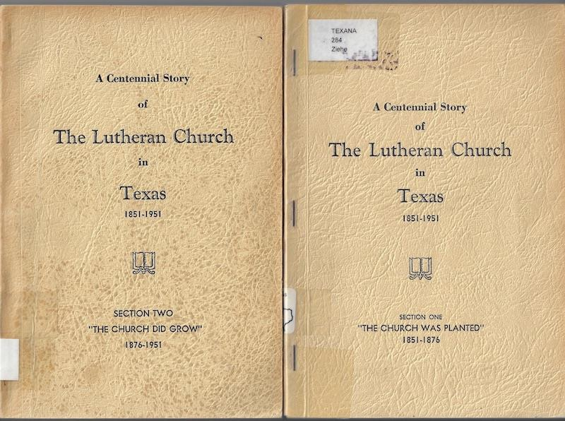 Image for A CENTENNIAL STORY OF THE LUTHERAN CHURCH IN TEXAS 1851 1951 TWO VOLUMES