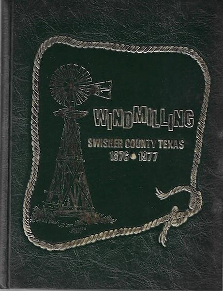 Image for Windmilling 101 Years of Swisher County Texas History 1876-1977