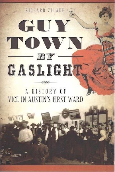 Image for Guy Town by Gaslight: SIGNED A History of Vice in Austin's First Ward (True Crime)