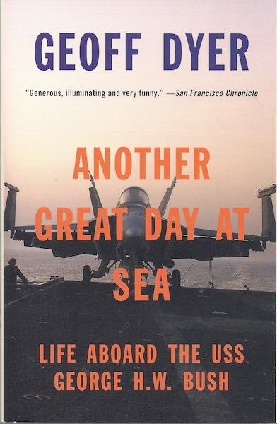 Image for Another Great Day at Sea: Life Aboard the USS George H.W. Bush SIGNED