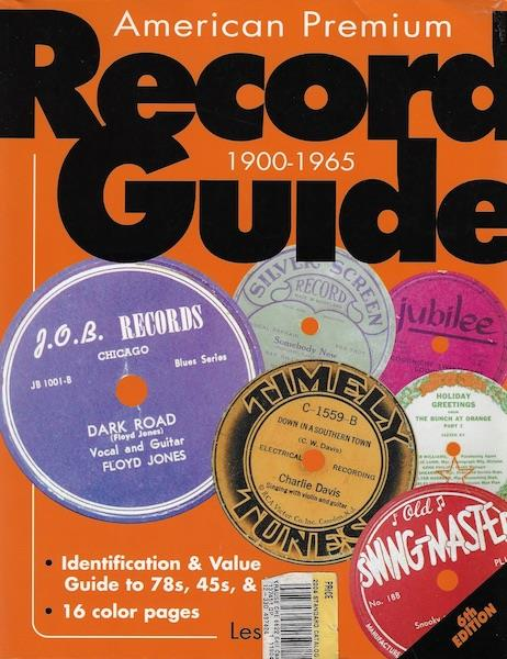 Image for American Premium Record Guide, 1900-1965: Identification & Value Guide to 78s, 45s, & LPs