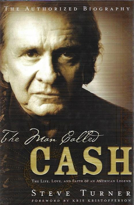 Image for The Man Called Cash: The Life, Love, And Faith Of An American Legend