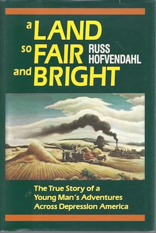 Image for A Land so Fair and Bright: The True Story of a Young Man's Adventures across ...