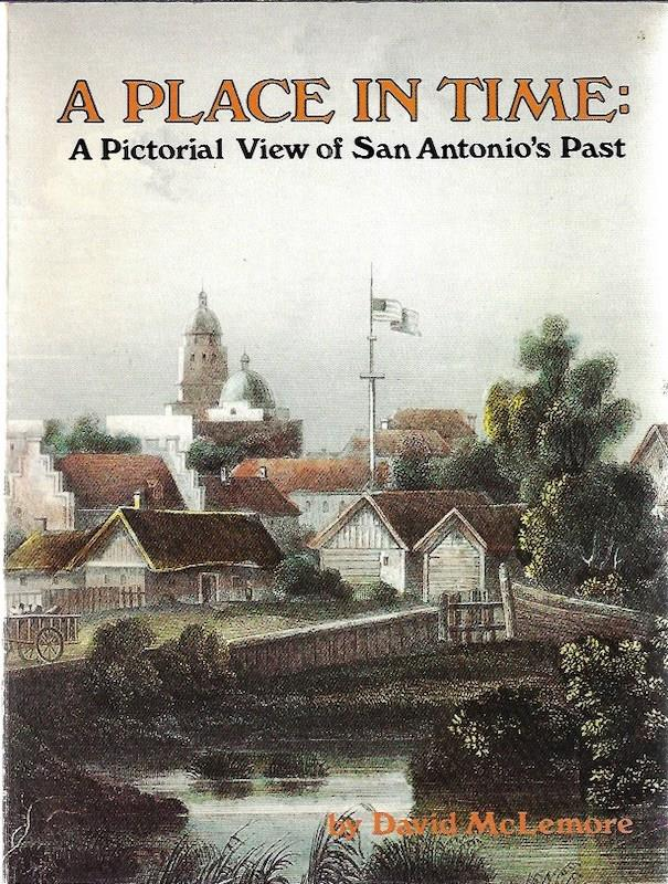 Image for A Place in Time: A Pictorial View of San Antonio's Past