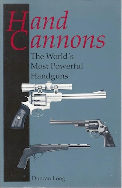 Image for Hand Cannons: The World'S Most Powerful Handguns
