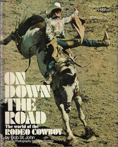 Image for On down the road: The world of the rodeo cowboy
