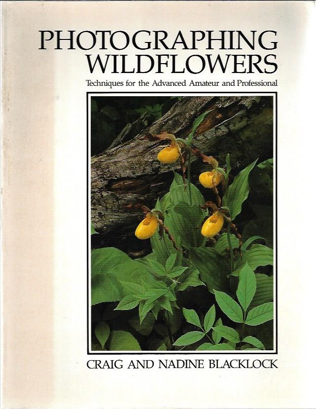 Image for Photographing Wildflowers: Techniques for the Advanced Amateur and Professional (Natural World)