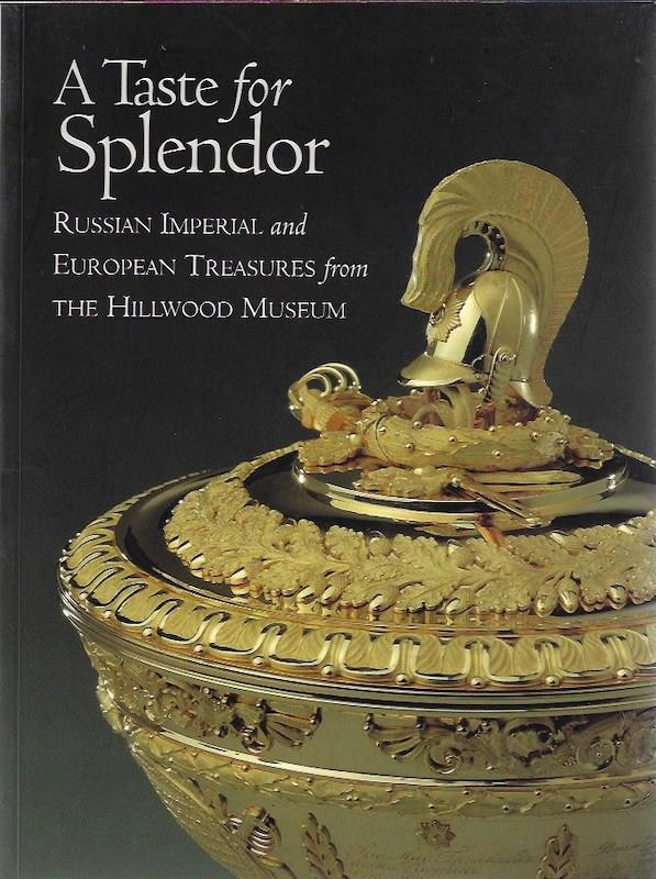 Image for A Taste for Splendor: Russian Imperial and European Treasures from the Hillwood Museum