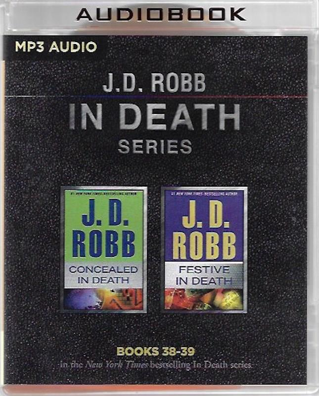 Image for J. D. Robb - In Death Series: Books 38-39: Concealed in Death, Festive in Death