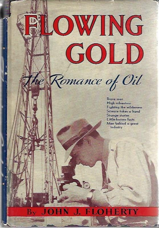 Image for Flowing gold;: The romance of oil,