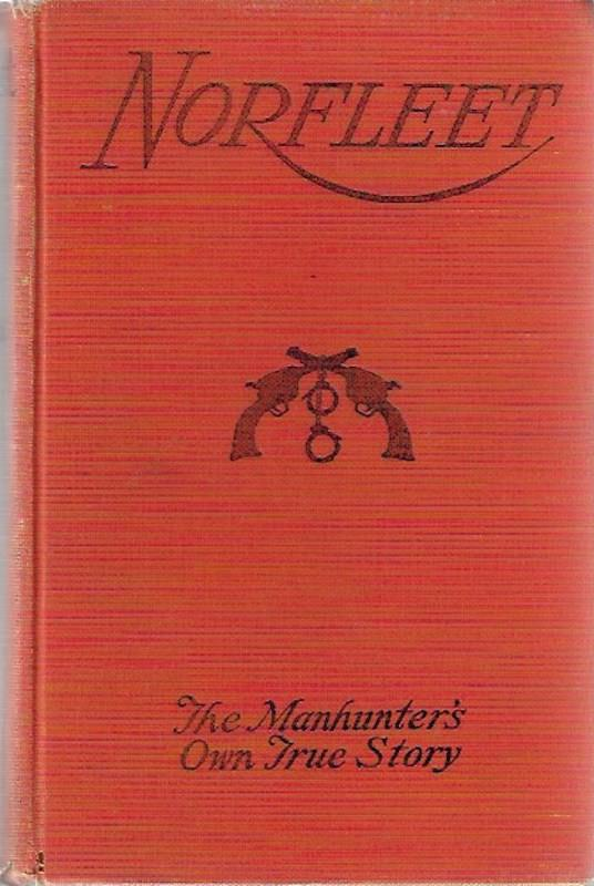Image for Norfleet: The Manhunter's Own True Story Texas Rancher SIGNED