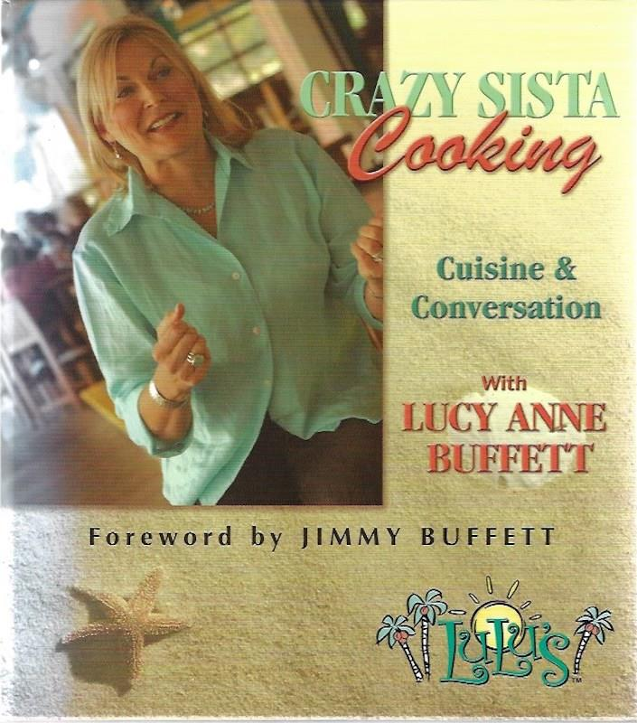 Image for Crazy Sista Cooking: Cuisine & Conversation with Lucy Anne Buffett [CRAZY SISTA COOKING -OS]