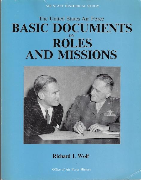Image for The United States Air Force: Basic documents on roles and missions (Air staff historical study)