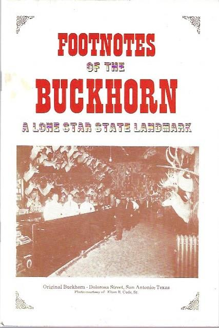 Image for Footnotes of the Buckhorn, a Lone Star State Landmark: Located at Lone Star Brewery, San Antonio, Texas, 1881-1981