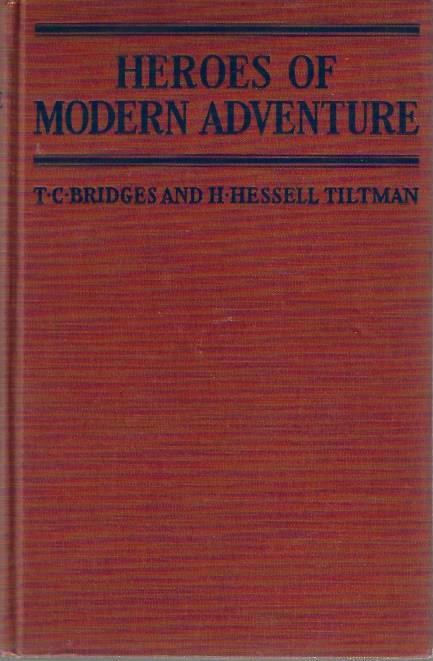 Image for Heroes of the Modern Adventure by T.C.Bridges and H. Hessell Tiltman, 1927