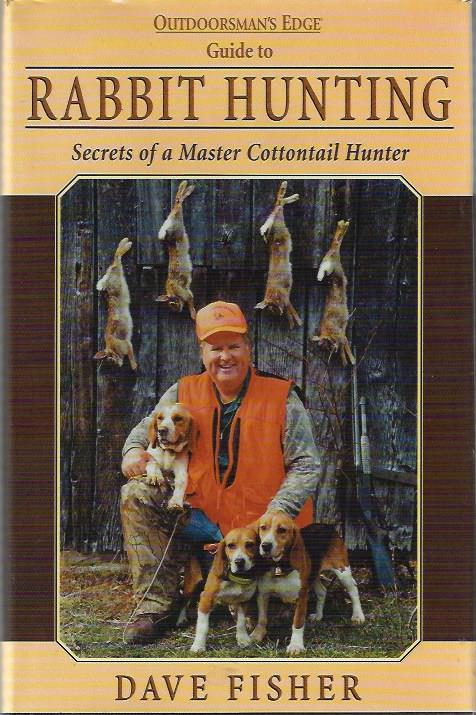 Image for Outdoorsman's Edge: Guide to Rabbit Hunting, Secrets of A Master Cottontail Hunter