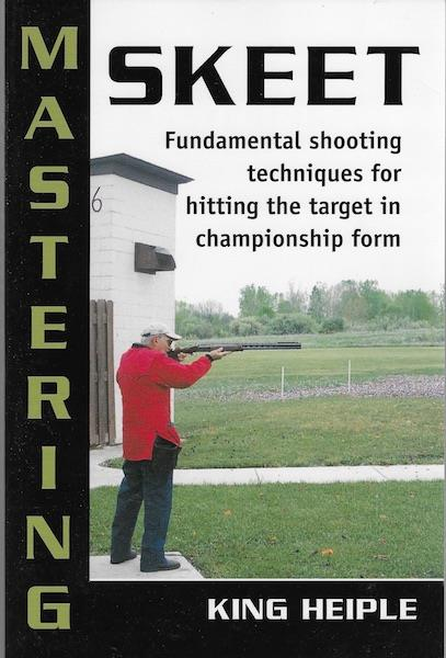 Image for Mastering Skeet: Fundamental Shooting Techniques for Hitting the Target in Championship Form