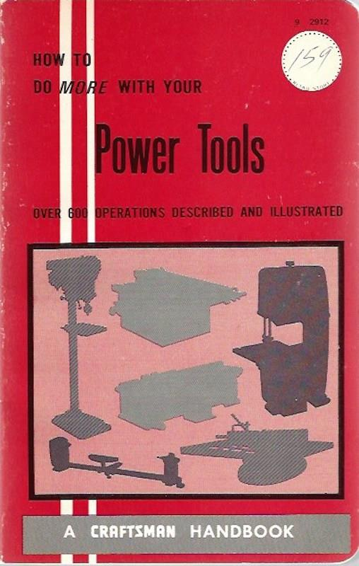 Image for Power Tools and How to Use Them, How to Do More with Your Power Tools (A Craftsman Handbook)