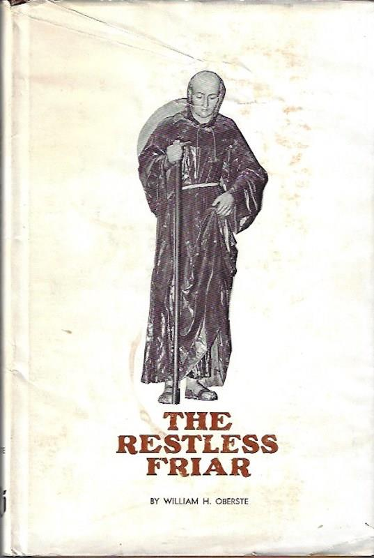 Image for The Restless Friar: SIGNED Venerable Fray Antonio Margil De Jesus, Missionary to the Americas, Apostle of Texas
