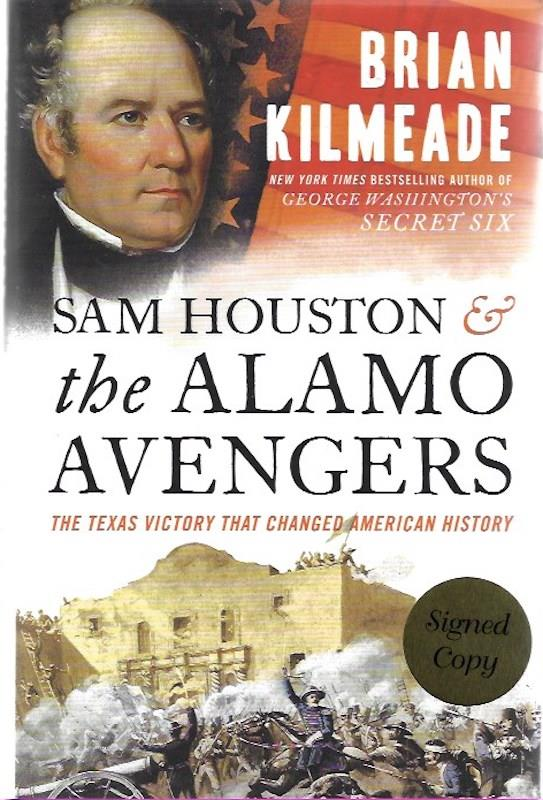 Image for Sam Houston and the Alamo Avengers SIGNED Texas Victory That Changed American History