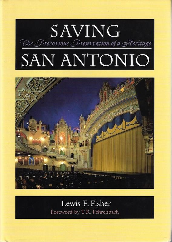 Image for Saving San Antonio: The Precarious Preservation of a Heritage
