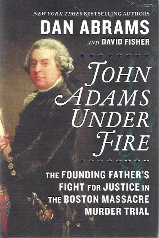 Image for John Adams Under Fire - Signed / Autographed Copy