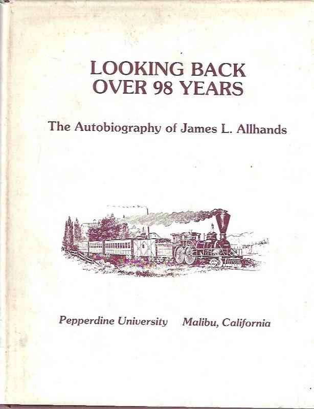 Image for Looking Back Over 98 Years: The Autobiography of James L. Allhands