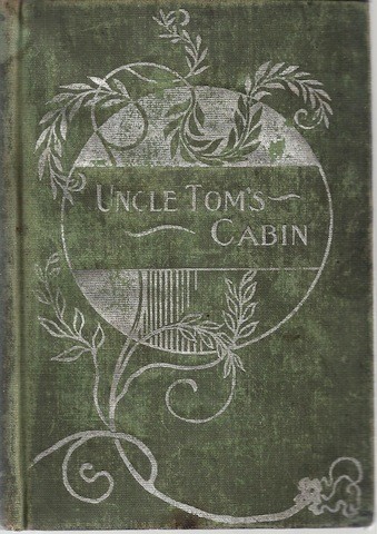 Image for Uncle Tom's Cabin, or Life Among The Lowly, Vol 1