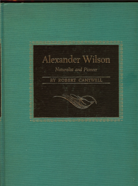 Image for Alexander Wilson Naturalist Pioneer Ball Decor 1st ED [Hardcover]