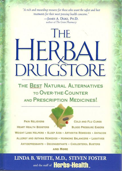Image for The Herbal Drugstore: The Best Natural Alternatives to Over-the-Counter and Prescription Medicines!