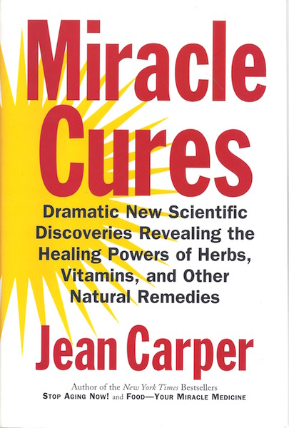 Image for Miracle Cures: Dramatic New Scientific Discoveries Revealing the Healing Powers of Herbs, Vitamins, and Other Natural Remedies