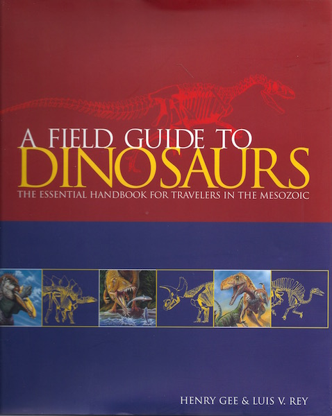 Image for A Field Guide to Dinosaurs: The Essential Handbook for Travelers in the Mesozoic
