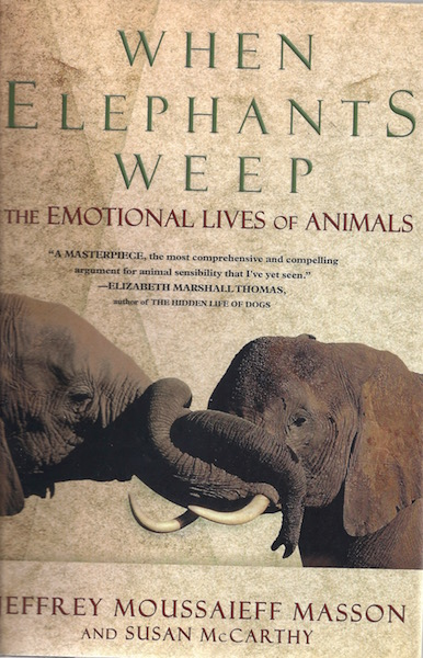 Image for When Elephants Weep: The Emotional Lives of Animals