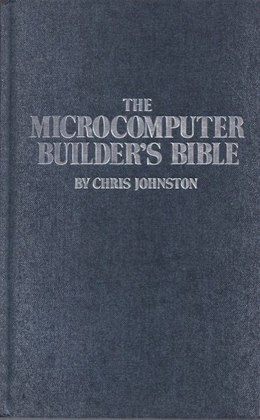 Image for The microcomputer builder's bible