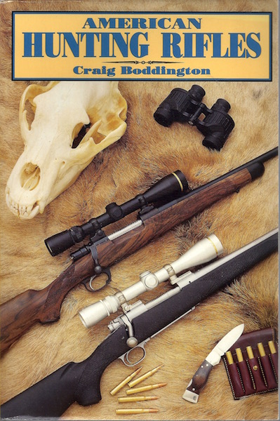 Image for American Hunting Rifles: Their Application in the Field for Practical Shooting