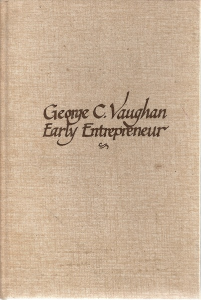 Image for George C. Vaughan, Early Entrepreneur