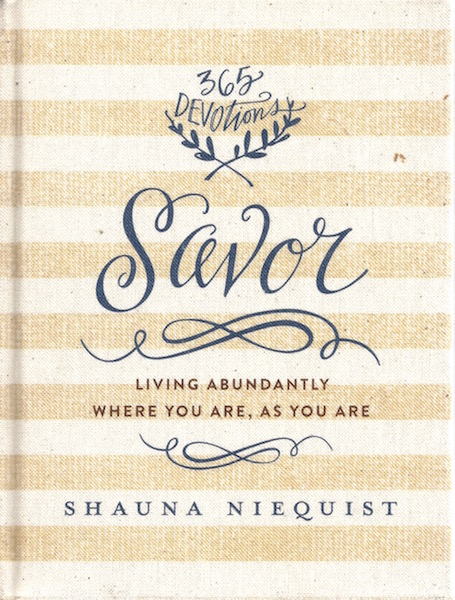 Image for Savor: Living Abundantly Where You Are, As You Are
