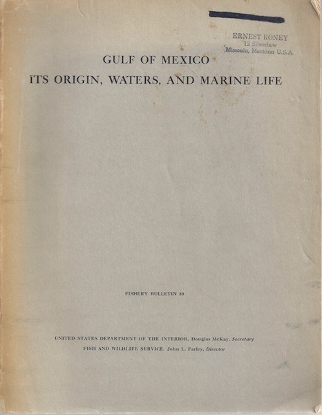 Image for GULF OF MEXICO: ITS ORIGIN, WATERS, AND MARINE LIFE (Fishery Bulletin 89 of the Fish and Wildlife Service, Volume 55)